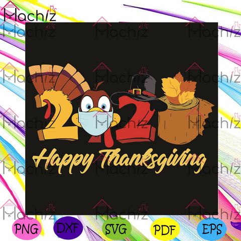 Happy Thanksgiving 2020 Turkey Wearing Mask Svg, Thanksgiving Svg, Thanksgiving 2020 Svg, Happy Thanksgiving, Turkey Svg, Turkey Wearing Mask Svg, Thanksgiving Gift, Svg Cricut, Silhouette Svg Files