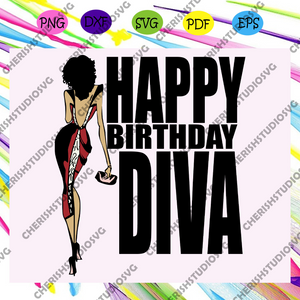 Happy birthday diva, Black girl, black girl svg, black girl shirt, black girl gift, black woman svg, sexy black woman svg,Files For Silhouette, Files For Cricut, SVG, DXF, EPS, PNG, Instant Download