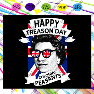 Happy treason day colonial peasants, american flag svg, america flag svg, american shirt,treason day svg, Files For Silhouette, Files For Cricut, SVG, DXF, EPS, PNG, Instant Download