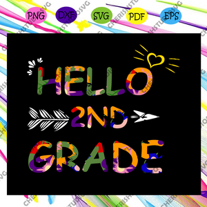 Hello 2nd grade, 2nd grade, 2nd grade svg, 2nd grade teacher, back to school, first day of school, hello school, trending svg For Silhouette, Files For Cricut, SVG, DXF, EPS, PNG Instant Download