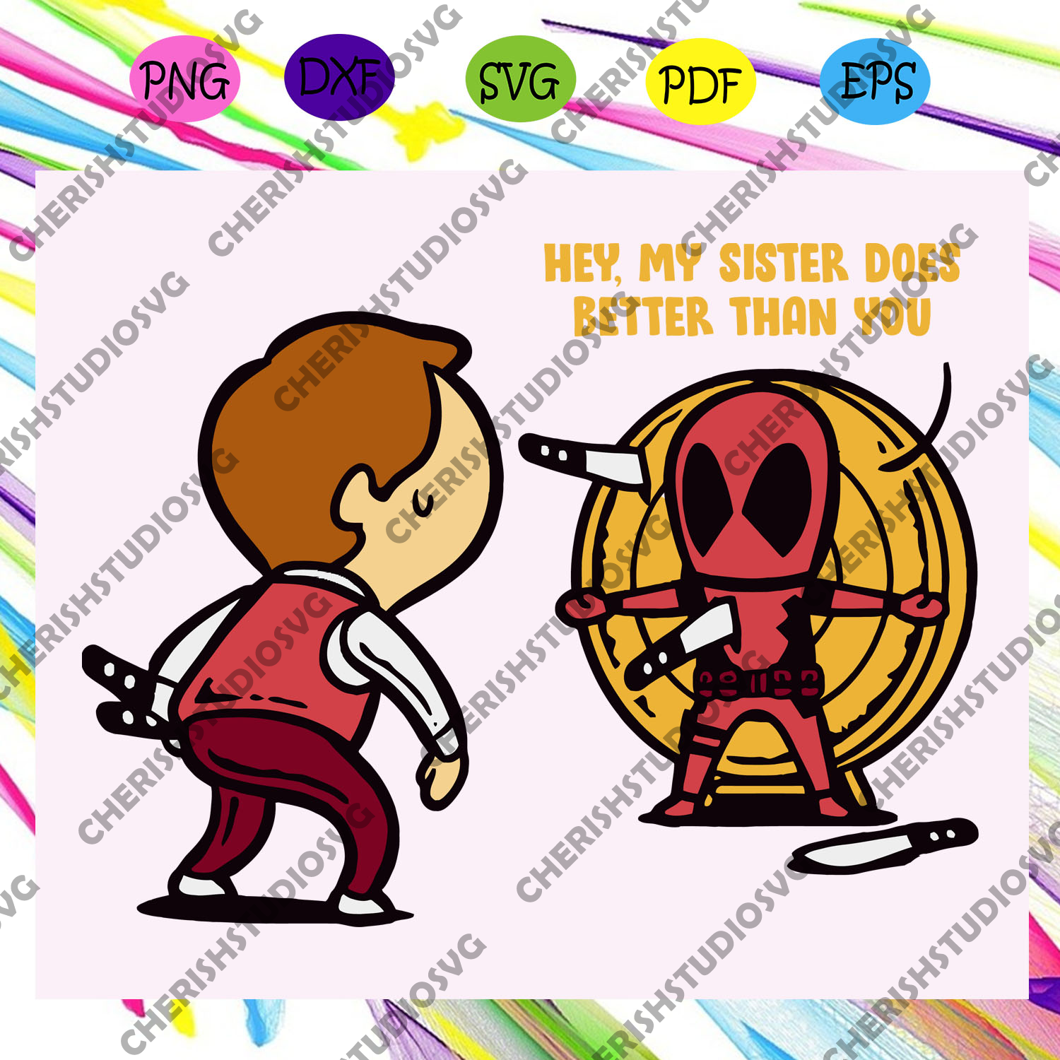 Hey my sister does better than you, sister shirt, sister svg, deadpool svg, funny deadpool clipart, best sister ever, gift for sister, awesome sister, gift from sibling, svg cut files, svg clipart, silhouette svg