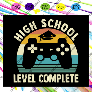 High school level complete, complete svg, graduation 2020 tshirt ,level complete gamer , senior announcement, graduation party, college graduation, graduation gift, digital file, vinyl for cricut, svg cut files, svg clipart, silhouette svg,