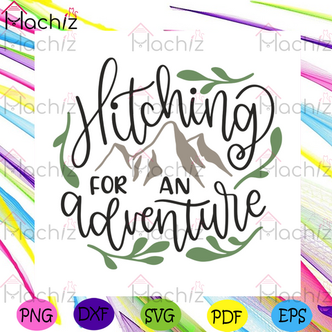 Hitching For An Adventure Svg, Camping Svg, Trending Svg, Outdoor Activities Svg, Camping Quotes Svg, Camping Addict Svg, Now Trending Svg, Camping Design Svg, Mountains Svg, Adventure Svg, Logo Design Svg