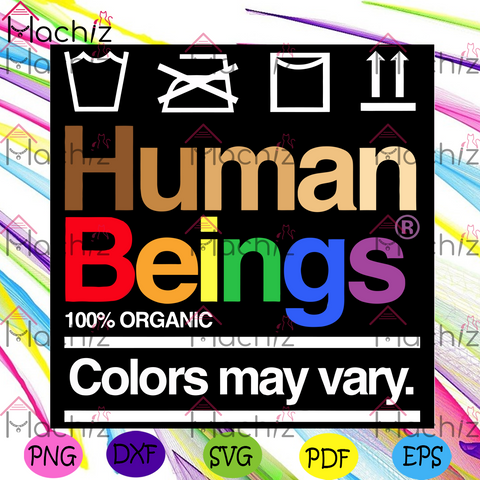 Humans Beings Colors May Vary Svg, LGBT Svg, Black Pride, LGBT Pride, LGBTQ Svg, Black Lives Matter Svg, Pride Be Kind Svg, Humans Beings Svg, Colors Svg, May Vary Svg, Svg Cricut, Silhouette Svg Files