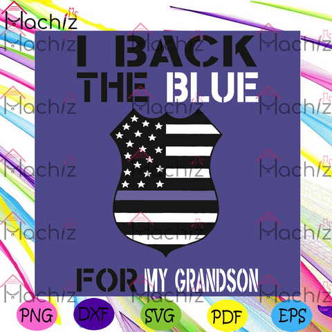 I Back The Blue For My Grandson Svg, Trending Svg, American Flag Svg, My Grandson Svg, , Police Office Svg, Proud Police Office Svg, Blue Lives Matter Svg , Police Gift, Good Police Officer Supporter
