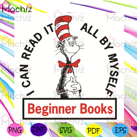 I Can Read It All By Myself Beginner Book Dr Seuss Svg, Dr Seuss Svg, The Cat In The Hat Svg, Reading Book Svg, Kid Book Svg, Reading Love Svg, Dr Seuss Book Svg, Dr Seuss Characters Svg, Dr Seuss Lovers Svg, Dr Seuss Gifts Svg