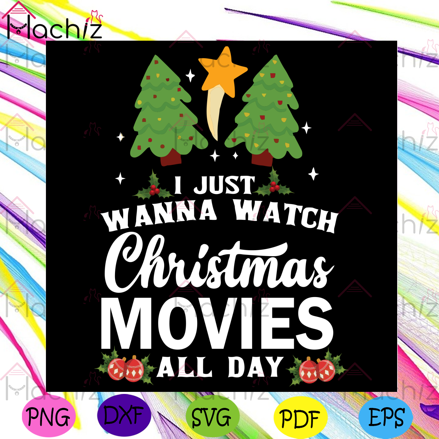 I Just Wanna Watch Christmas Movies All Day Svg, Christmas Svg, Christmas Movies Svg, Christmas Tree Svg, Christmas Holiday Svg, Christmas Night Svg, Twinkle Svg, Jolly Svg, Christmas Day Svg, Christmas Star Svg, Christmas Gifts Svg
