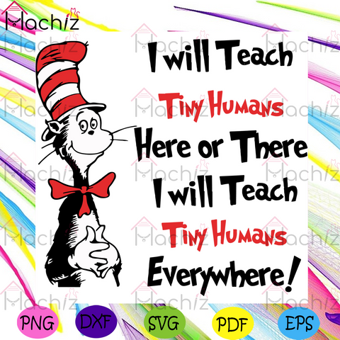 I Will Teach Tiny Humans Here Or There Svg, Dr Seuss Svg, Teacher Svg, Dr Seuss Teacher Svg, Cat In The Hat Svg, Teacher Gift Svg, Dr Seuss Quotes, Dr Seuss Gift Svg, Dr Seuss Thing Svg, Thing 1 Svg, Thing 2 Svg,