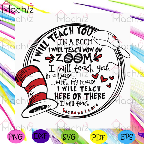 I Will Teach You In A Room Svg, Dr Seuss Svg, Quarantined Teacher Svg, Dr Seuss Teacher Svg, Cat In The Hat Svg, Teacher Svg, Teaching Svg, Green Eggs Svg, Dr Seuss Quotes, Dr Seuss Gift Svg, Dr Seuss Thing Svg, I Am Sam Svg, Horton Svg,