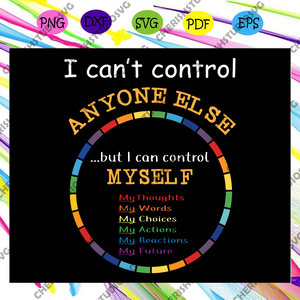 I can not control anyone else svg,gay pride svg, lgbt svg, lesbian, funny gay svg, gift for gay, gay pride parade, funny lesbian, gift for lesbian, bisexual shirt, digital file, vinyl for cricut, svg cut files, svg clipart, cricut svg files