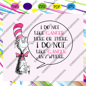 I do not like cancer here or there I do not like cancer anywhere, dr seuss, dr seuss svg, breast cancer, breast cancer svg, cancer svg, cancer awareness,trending svg For Silhouette, Files For Cricut, SVG, DXF, EPS, PNG Instant Download