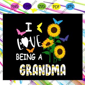 I love being grandma, grandma, grandma gift, gift for grandma, grandma birthday, grandma life, best grandma ever, love grandma life, happy mother's day, mother's day gift, ideal gift, digital file, svg cut files, svg clipart, silhouette svg