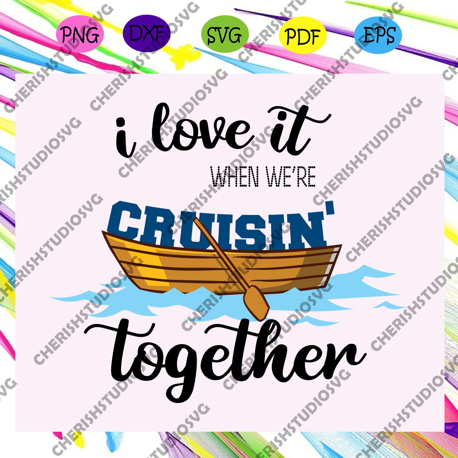 I love it when we're cruisin' together, cruise, cruise svg, cruise ship, cruise ship svg, family cruise, cruise life, vacation cruise, hello summer, summer svg, Files For Silhouette, Files For Cricut, SVG, DXF, EPS, PNG, Instant Download