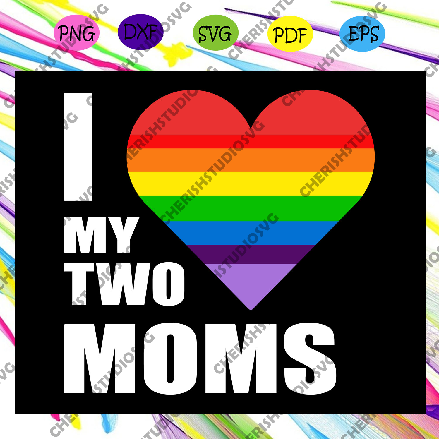 I love my two moms, rainbow svg,leseither way, lesbian gift,lgbt shirt, lgbt pride,gay pride svg, lesbian gifts,gift for bian love ,lgbt svg,Files For Silhouette, Files For Cricut, SVG, DXF, EPS, PNG, Instant Download