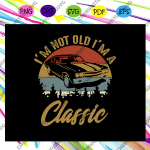 I'm Not Old I'm A Classic Svg, Car Lover Svg, Driver Gift Svg, Truck Svg, Gifts For Car Lover Svg, Car Guy Gift Svg, Car Collector Svg, Car Racing Fan Svg, Car Engineer Svg, Files For Silhouette, Files For Cricut, SVG, DXF, EPS, PNG, Instant Download
