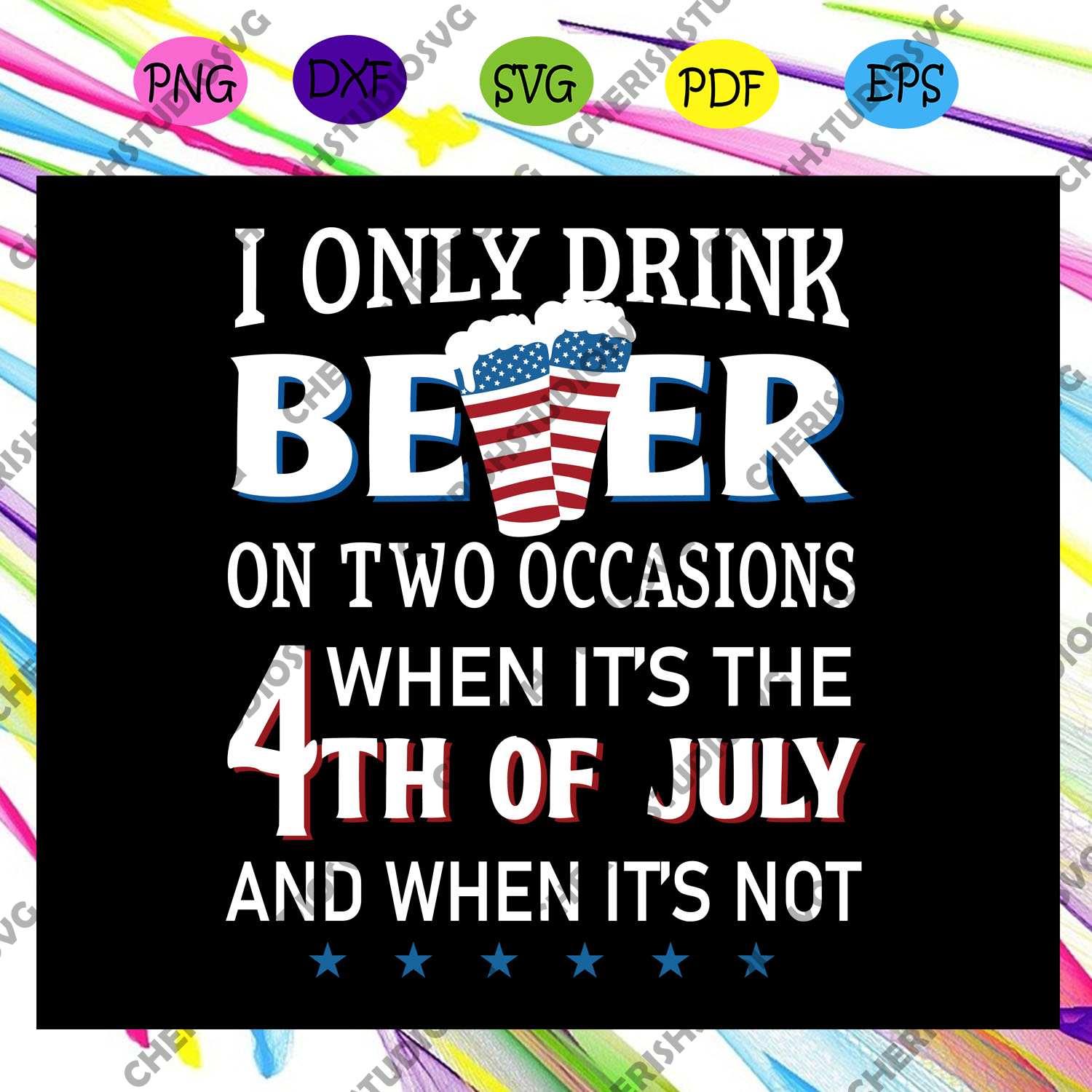I only drink beer on two occasions when it's the 4th of july,American Svg, 4th Of July Svg, Fourth Of July Svg, Patriotic American Svg, Independence Day Svg, Memorial Day, Files For Silhouette, Files For Cricut, SVG, DXF, EPS, PNG, Instant Download