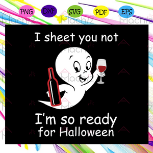 I sheet you not I'm so ready for Halloween, casper, casper the ghost, casper ghost, casper the friendly, casper silhouette, halloween, halloween svg, For Silhouette, Files For Cricut, SVG, DXF, EPS, PNG Instant Download