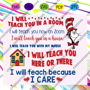 I will teach you in a room svg, i will teach you now on zoom svg, i will teach you here or there svg, because I care svg, social distance teaching svg, Files For Silhouette, Files For Cricut, SVG, DXF, EPS, PNG, Instant Download