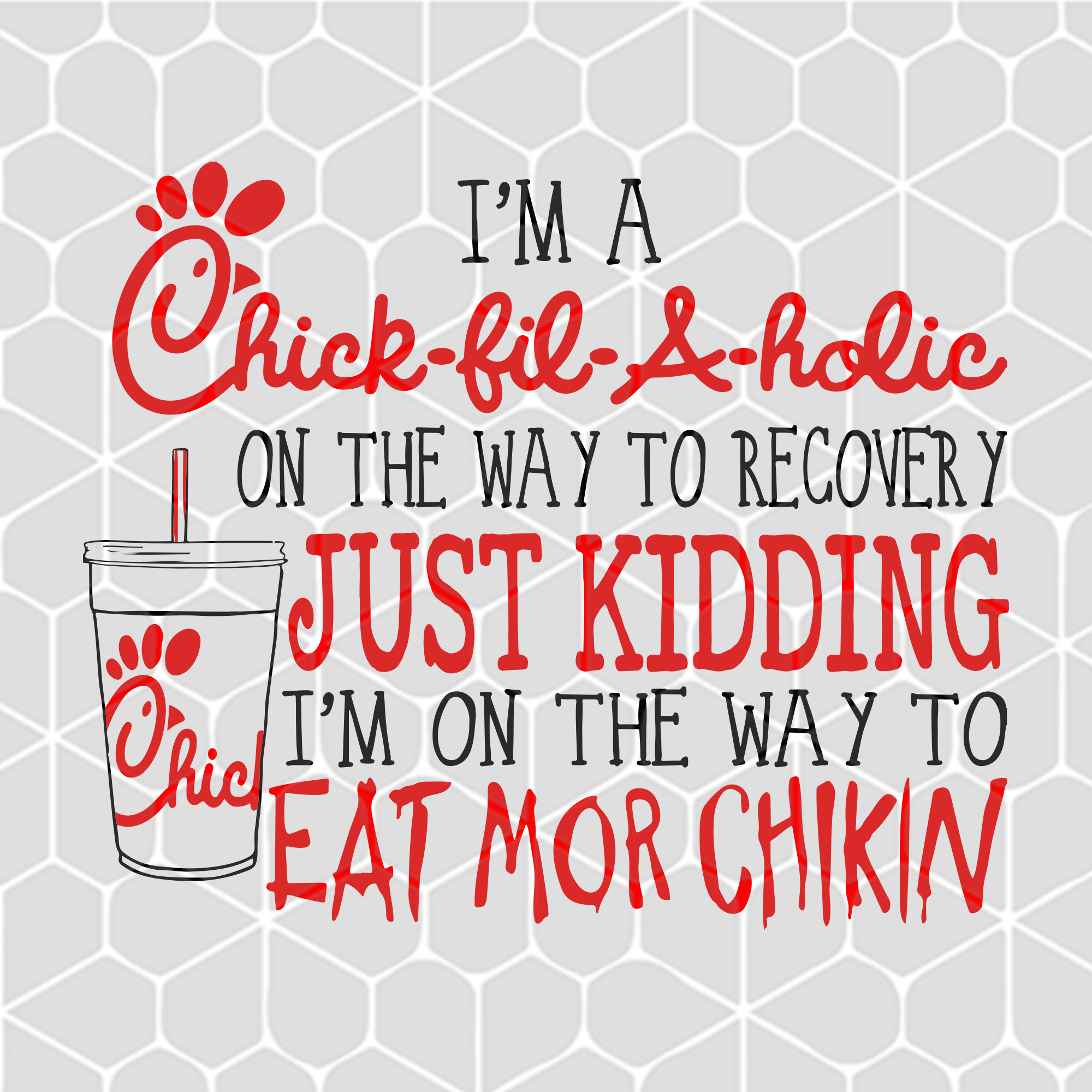 I'm a chick fil a holic on the way to recovery just kidding, chick fill svg, chick fil gift, chick fil shirt, scrapbooking svg, chick holic,trending svg, Files For Silhouette, Files For Cricut, SVG, DXF, EPS, PNG, Instant Download