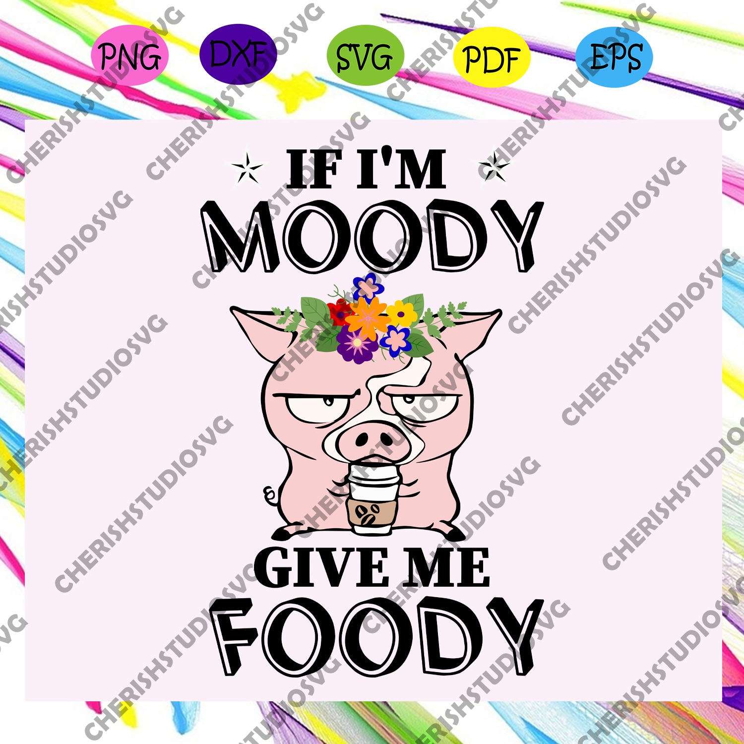 If I'm moody give me foody, food, foodaholic, food lover svg, food lover gift, food lover party,trending svg For Silhouette, Files For Cricut, SVG, DXF, EPS, PNG Instant Download