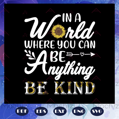 In a world where you can be anything be kind svg, Autism Svg, Autism Awareness Svg, Autism Day Svg, Autism Mom, Autism Dad Svg, Autism Son Svg, Autism Daughter Svg, Files For Silhouette, Files For Cricut, SVG, DXF, EPS, PNG, Instant Download