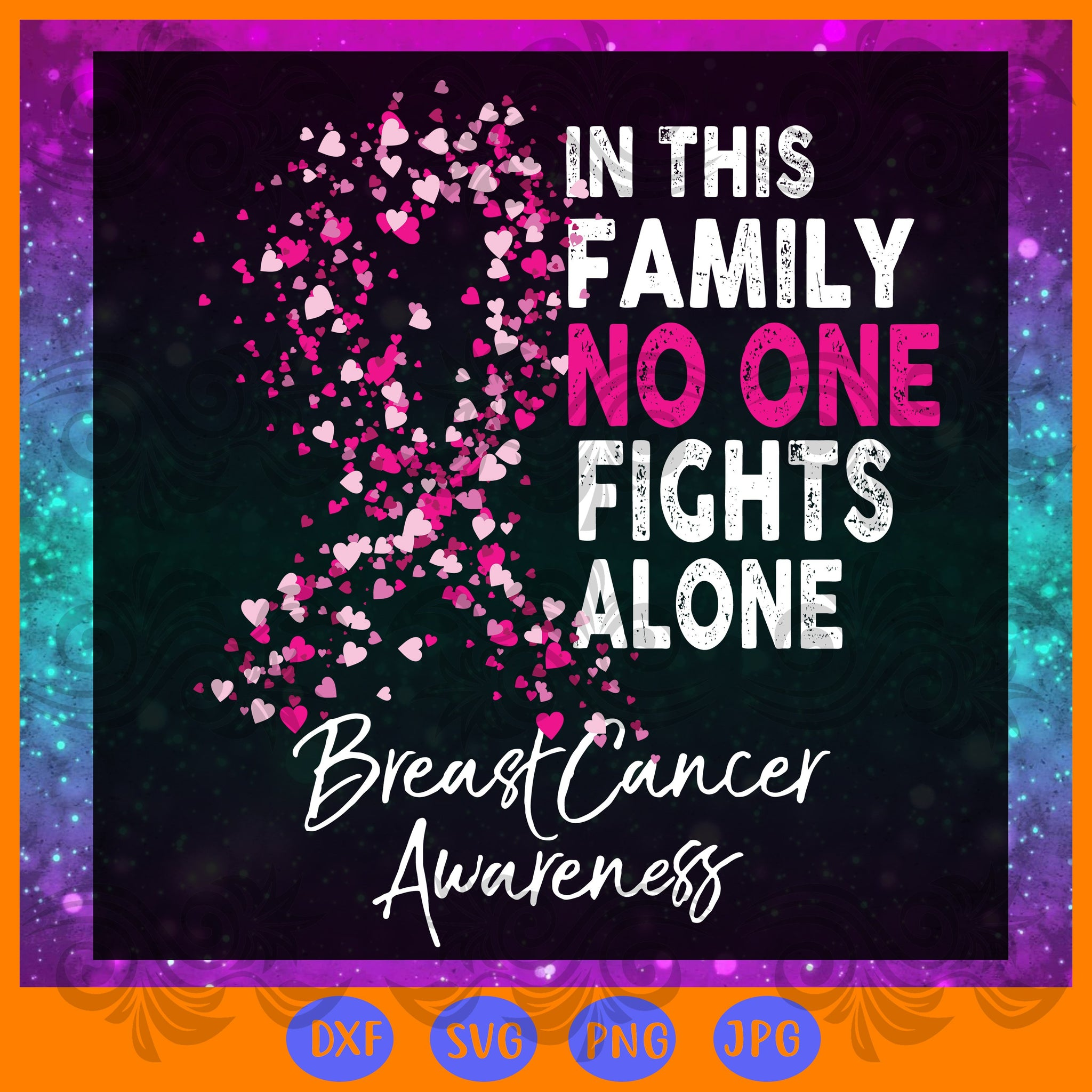 In this family no one fights alone breast cancer awareness, cancer svg,cancer ribbon svg, breast cancer ribbon, breast cancer gift, trending svg, Files For Silhouette, Files For Cricut, SVG, DXF, EPS, PNG, Instant Download