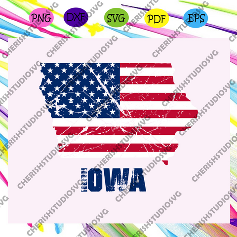 Iowa america flag, independence day svg,american flag, happy 4th of july svg,patriotic svg, independence day gift,For Silhouette, Files For Cricut, SVG, DXF, EPS, PNG Instant Download