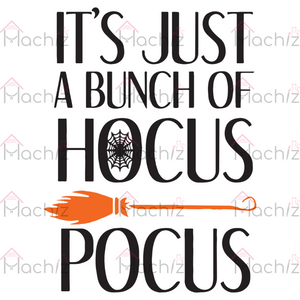 It's just a bunch of hocus pocus, Halloween Svg, hocus locus goals , halloween onesie , halloween vibes , Disney halloween , witches,Halloween gift, Halloween shirt, happy Halloween day, Halloween svg file, Witch svg, Witch