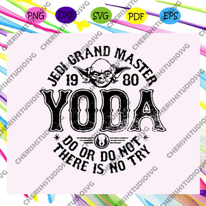 Jedi grand master 1980 Yoda do or do not svg, star wars, Yoda master, Yoda svg, Yoda gift, Yoda shirt, Yoda master 1980,trending svg For Silhouette, Files For Cricut, SVG, DXF, EPS, PNG Instant Download