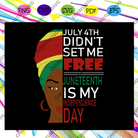 July 4th didn't set me free, independence day svg,happy 4th of july svg, Black girl, black girl svg, black girl shirt, black girl gift, black woman svg, sexy black woman svg,Files For Silhouette, Files For Cricut, SVG, DXF, EPS, PNG, Instant Download
