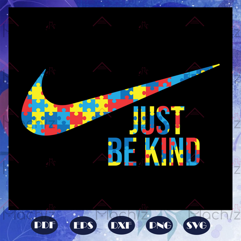 Just be kind, autism awareness, autism svg, nike svg, nike logo svg, just do it svg, files For cricut, Files for Silhouette SVG, DXF, EPS, PNG Instant Download