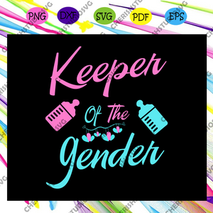 Keeper of the gender svg, gender keeper svg, gender reveal svg, baby gender reveal, gender reveal mommy, daddy, pawpaw, mawmaw, granny svg, gender keeper shirt,For Silhouette, Files For Cricut, SVG, DXF, EPS, PNG Instant Download