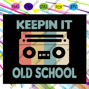 Keepin it old school, school, school svg, back to school,back to school svg, back to school sign, back to school shirt, back to school,Files For Silhouette, Files For Cricut, SVG, DXF, EPS, PNG, Instant Download