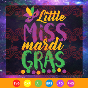 Kids Little Miss Mardi Gras , funny Mardi Gras 2019 , trending svg, Files For Silhouette, Files For Cricut, SVG, DXF, EPS, PNG, Instant Download
