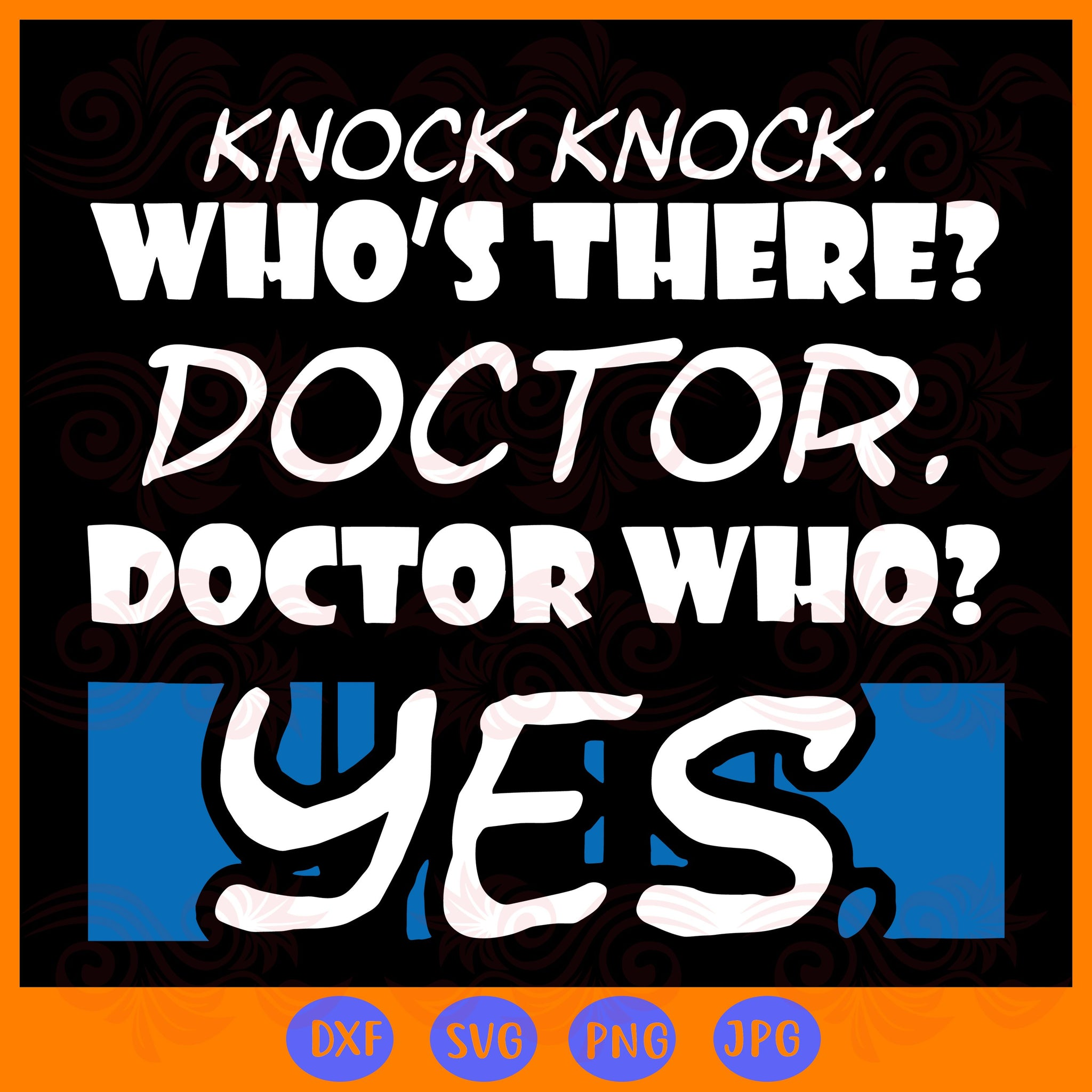 Knock knock who's there doctor who , doctor svg, doctor gifts, funny doctor, funny knock, doctor who, gift for doctor, the doctor, doctor who gifts,trending svg, Files For Silhouette, Files For Cricut, SVG, DXF, EPS, PNG, Instant Download