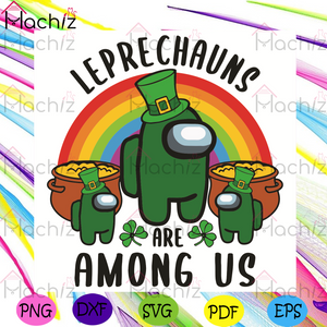Leprechauns Are Among Us Svg, Patrick Svg, Among Us Svg, Among Us Patrick Svg, Impostors Svg, Crewmate Svg, Shamrock Svg, Rainbow Svg, Gold Svg,Game Svg, Patrick Day Svg, Patrick Gifts Svg, Patrick Celebration Svg