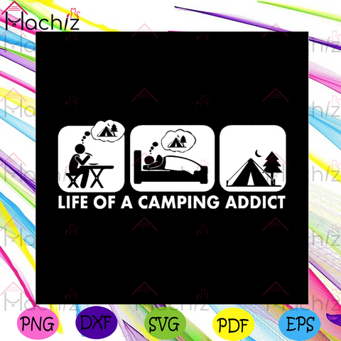 Life Of A Camping Addict Svg, Camping Svg, Trending Svg, Camping Addict Svg, Quotes Svg, Camp Tent Svg, Camping Design Svg, Outdoor Activities Svg, Stick man Svg, Camping Addict Svg, Thought Svg, Now Trending Svg, Funny,