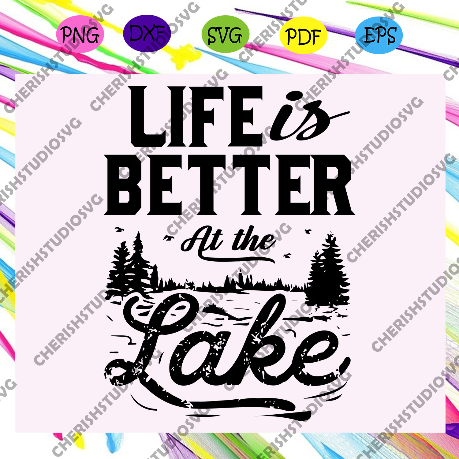 Life is better at the lake , Lake House Cut File, Summer Vacation, Lake Cabin, Lake Quote Saying,trending svg Files For Silhouette, Files For Cricut, SVG, DXF, EPS, PNG, Instant Download