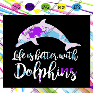 Life is better with Dolphins svg, dolphin svg, dolphin lover svg, dolphin lover gift svg, life svg, fish svg, fish lover svg, animal, animal lover, dolphin life svg, Files For Silhouette, Files For Cricut, SVG, DXF, EPS, PNG, Instant Download