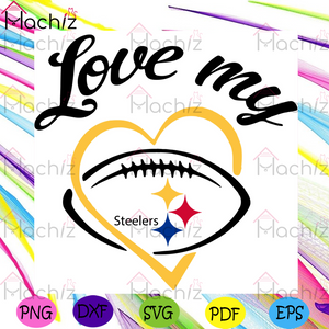Love My Pittsburgh Steelers SVG, Sport Svg, Pittsburgh Steelers Svg, Steelers Logo SVG, Steelers Football Svg, Steelers Fans Svg, Football Svg, Football Lovers Svg, Football Gift Svg, Football Fans Svg, NFL Svg, NFL Logo Svg,