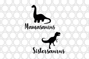 Mamasaurus and sistersaurus ,mother life svg, mother's day svg, mother day, mother svg, mom svg, nana svg, mimi svg For Silhouette, Files For Cricut, SVG, DXF, EPS, PNG Instant Download