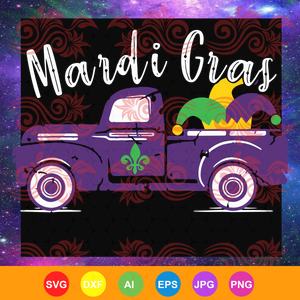 Mardi Gras Truck - Funny Mardi Gras 2019 ,madi gras svg, mardi gas shirt, mardi gass truck,  trending svg, Files For Silhouette, Files For Cricut, SVG, DXF, EPS, PNG, Instant Download