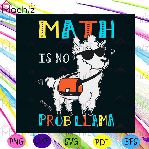 Math Is No Probllama Svg, Back To School Svg, School Svg, Llama Svg, Probllama Svg, Math Svg, Math Master Svg, Math Subkect Svg, Teacher Svg, Students Svg, Love School Svg, Llma Vector, Cute Llma Svg, Svg Clipart, Silhouette Svg