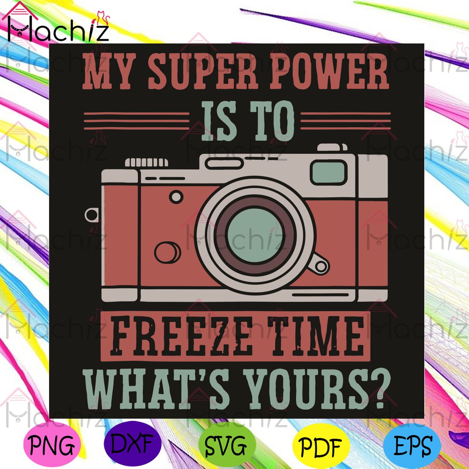 My Super Power Is To Freeze Time What Is Yours Svg, Trending Svg, Superpower Svg, Camera Svg, Freeze Time Svg, Camera Lovers Svg, Photography Svg, Vintage Svg, Retro Svg, Photos Svg, Photographers Svg, Picture Svg