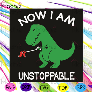 Now I Am Unstoppable Svg, Trending Svg, T Rex Dinosaur Svg, Green Dinosaur Svg, Dinosaur Svg, T Rex Svg, Dinosaur Lovers Svg, Dinosaur Gifts Svg, Cute Dinosaur Svg, Animal Svg, Cute Animal Svg, Funny Svg,