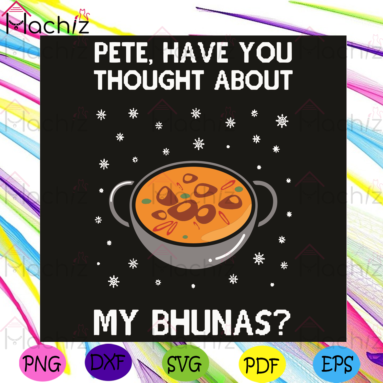 Peter Have You Thought About My Bhunas Svg, Trending Svg, Peter Have You Thought About My Bhunas Svg, Snow Svg, Soup Svg, Bhunas Svg, Quote Svg, Funny Question Gift, Funny Question Shirt, Svg Cricut