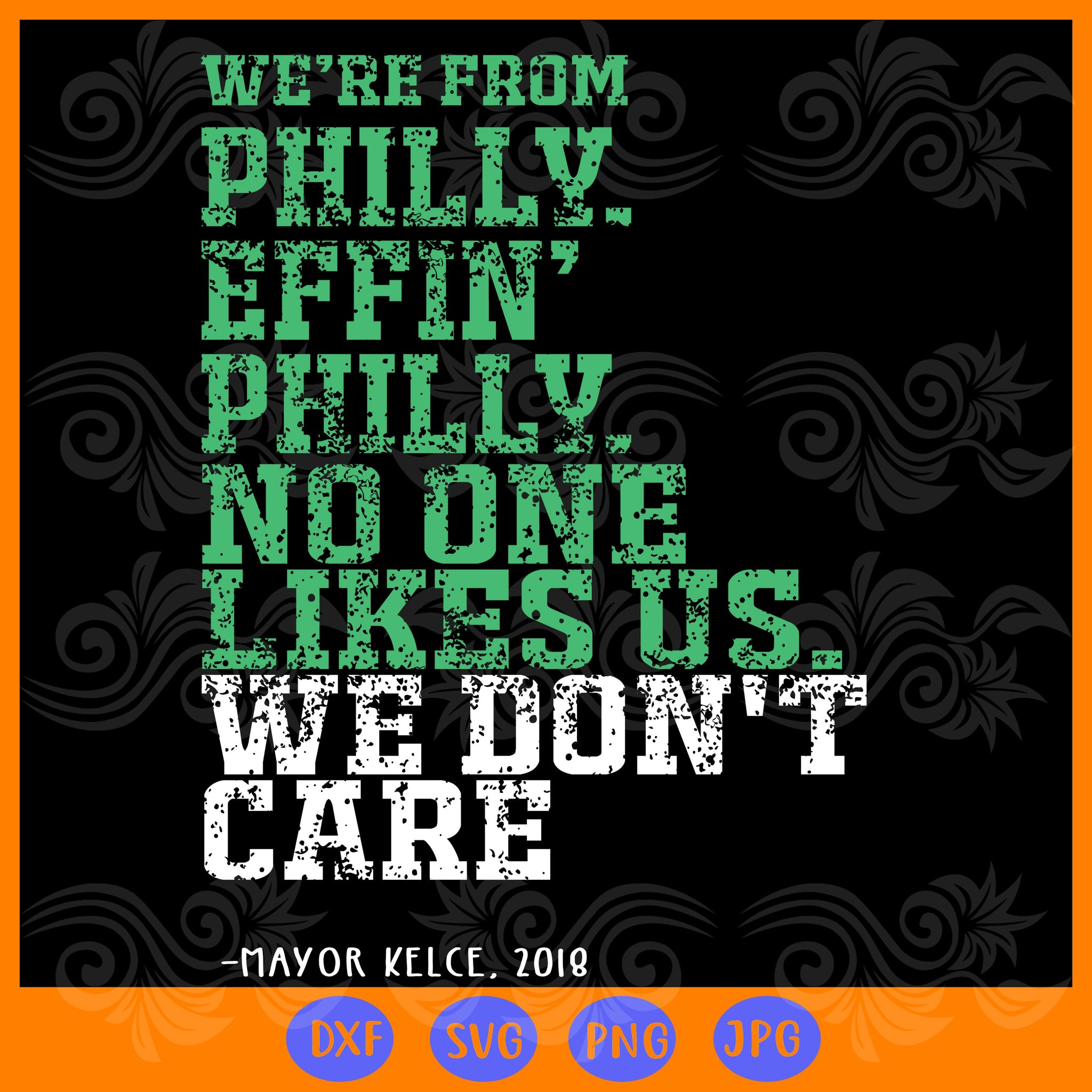 Philadelphia no one likes us we don't care, philadelphia svg, jason kelce, philadelphia eagles, philadelphia art, philadelphia flyers, philadelphia 76ers, trending svg, Files For Silhouette, Files For Cricut, SVG, DXF, EPS, PNG, Instant Download