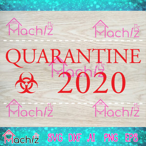 Quarantined 2020 ,vector,svg, eps, dxf, Png Silhouette Cameo or Cricut Digital Download Files