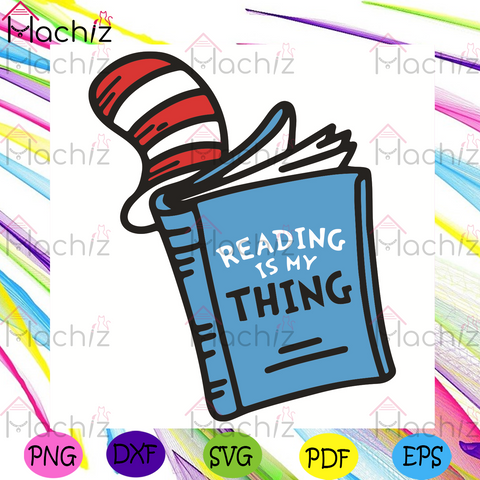 Reading Is My Thing Svg, Dr Seuss Svg, The Cat In The Hat Svg, Reading Book Svg, Kid Book Svg, Reading Love Svg, Dr Seuss Book Svg, Dr Seuss Characters Svg, Dr Seuss Lovers Svg, Dr Seuss Gifts Svg, Dr Seuss Quotes Svg, Vintage Svg