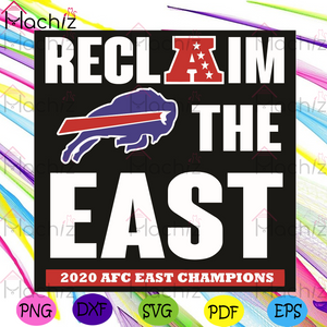 Reclaim The East 2020 Afc East Champions Svg, Sport Svg, Buffalo Bills Svg, Afc East Champions Svg, 2020 Afc East Champions Svg, Buffalo Bills Fans Svg, Buffalo Billslovers Svg, Buffalo Bills Gifts Svg, Football Svg, Football Gifts Svg